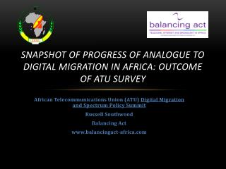 Snapshot of Progress of Analogue to Digital Migration in Africa: Outcome of ATU Survey