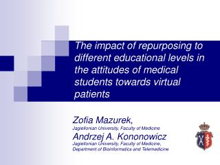 The impact of repurposing to different educational levels in the attitudes of medical students towards virtual patients