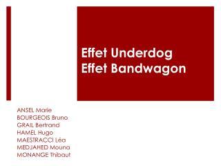 Effet Underdog Effet Bandwagon