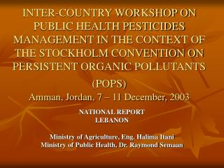 INTER-COUNTRY WORKSHOP ON PUBLIC HEALTH PESTICIDES MANAGEMENT IN THE CONTEXT OF THE STOCKHOLM CONVENTION ON PERSISTENT O