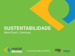 SUSTENTABILIDADE Metal Brasil  Siamfesp