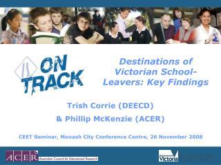 Destinations of Victorian School-Leavers: Key Findings