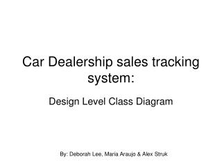 Car Dealership sales tracking system: