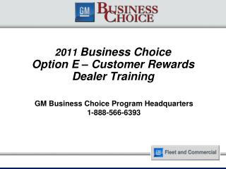 2011 Business Choice  Option E   Customer Rewards Dealer Training