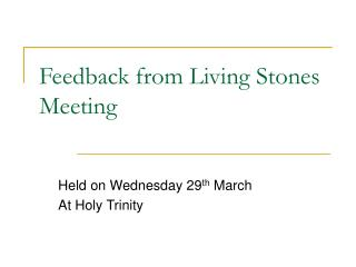 Feedback from Living Stones Meeting