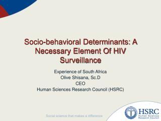 Socio-behavioral Determinants: A Necessary Element Of HIV Surveillance