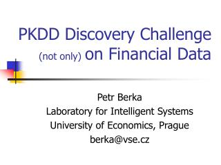 PKDD Discovery Challenge  not only on Financial Data
