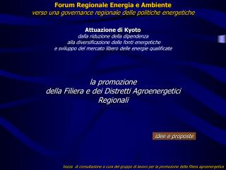 La promozione  della Filiera e dei Distretti Agroenergetici Regionali