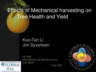 Effects of Mechanical harvesting on  Tree Health and Yield