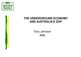 THE UNDERGROUND ECONOMY AND AUSTRALIAS GDP