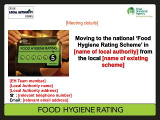 Moving to the national  Food Hygiene Rating Scheme  in [name of local authority] from the local [name of existing scheme