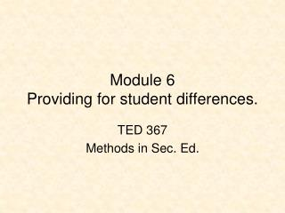 Module 6 Providing for student differences.