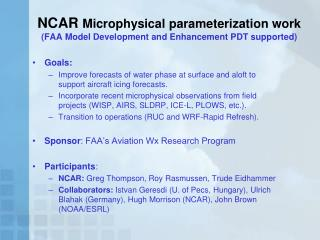 NCAR Microphysical parameterization work FAA Model Development and Enhancement PDT supported