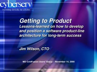 Getting to Product Lessons-learned on how to develop and position a software product-line architecture for long-term suc