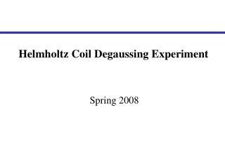 Helmholtz Coil Degaussing Experiment