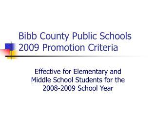 Bibb County Public Schools 2009 Promotion Criteria