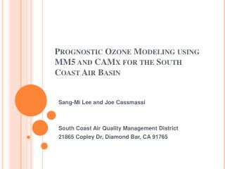 Prognostic Ozone Modeling using MM5 and CAMx for the South Coast Air Basin