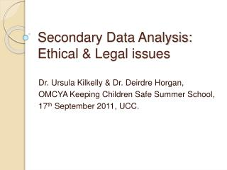 Secondary Data Analysis:  Ethical  Legal issues
