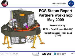 FGS Status Report Partners workshop May 2009