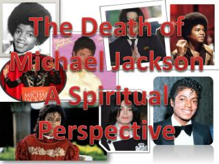 The Death of Michael Jackson A Spiritual Perspective