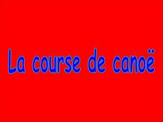 La course de cano