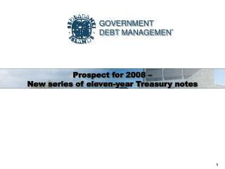 Prospect for 2008    New series of eleven-year Treasury notes