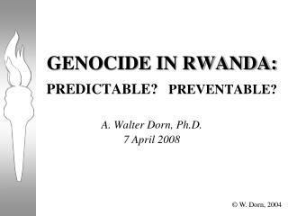 GENOCIDE IN RWANDA: PREDICTABLE   PREVENTABLE
