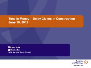 Time Is Money -  Delay Claims in Construction June 18, 2012
