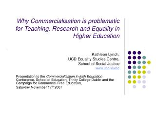 Why Commercialisation is problematic for Teaching, Research and Equality in Higher Education