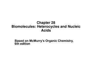 Chapter 28 Biomolecules: Heterocycles and Nucleic Acids