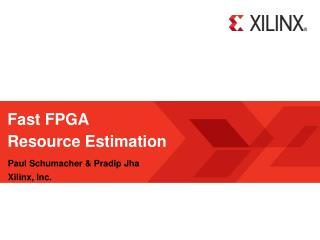 Fast FPGA Resource Estimation