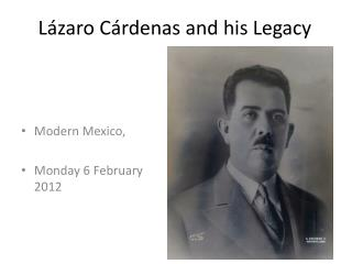 L zaro C rdenas and his Legacy