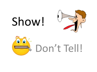 Show, Don t Tell