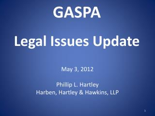 GASPA  Legal Issues Update