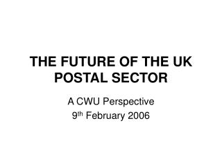 THE FUTURE OF THE UK POSTAL SECTOR