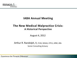 IABA Annual Meeting  The New Medical Malpractice Crisis: A Historical Perspective