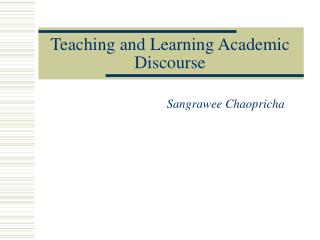 Teaching and Learning Academic Discourse