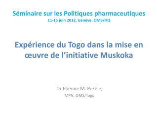 Exp rience du Togo dans la mise en  uvre de l initiative Muskoka