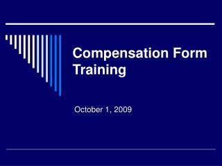 Compensation Form Training