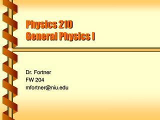 Physics 210 General Physics I