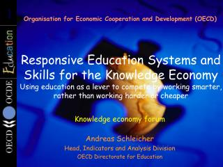Responsive Education Systems and Skills for the Knowledge Economy Using education as a lever to compete by working smart