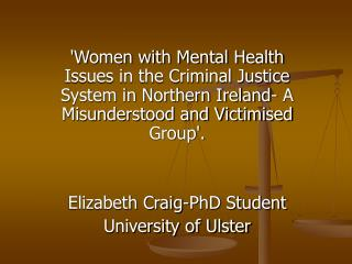Women with Mental Health Issues in the Criminal Justice System in Northern Ireland- A Misunderstood and Victimised Group