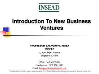 PROFESSOR BALAGOPAL VISSA INSEAD 1, Ayer Rajah Avenue Singapore 138676 --- Office: 65 67995382 Hand phone: 65 94244573 E