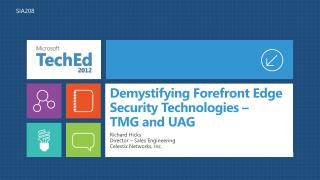 Demystifying Forefront Edge Security Technologies    TMG and UAG
