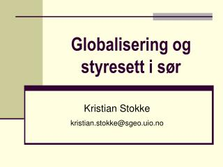 Globalisering og styresett i s r