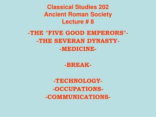 Classical Studies 202 Ancient Roman Society Lecture  8