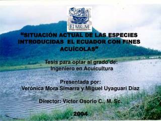 SITUACI N ACTUAL DE LAS ESPECIES INTRODUCIDAS  EL ECUADOR CON FINES ACU COLAS