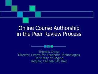 Online Course Authorship  in the Peer Review Process