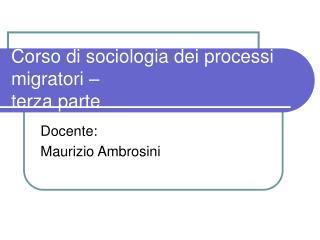 Corso di sociologia dei processi migratori   terza parte