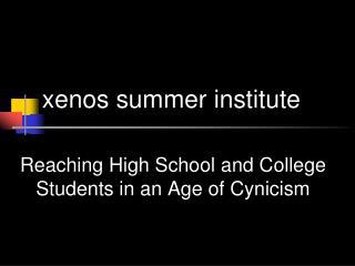 Xenos summer institute